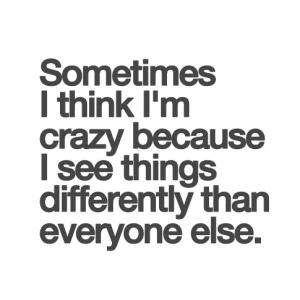 Sometimes-Im-crazy